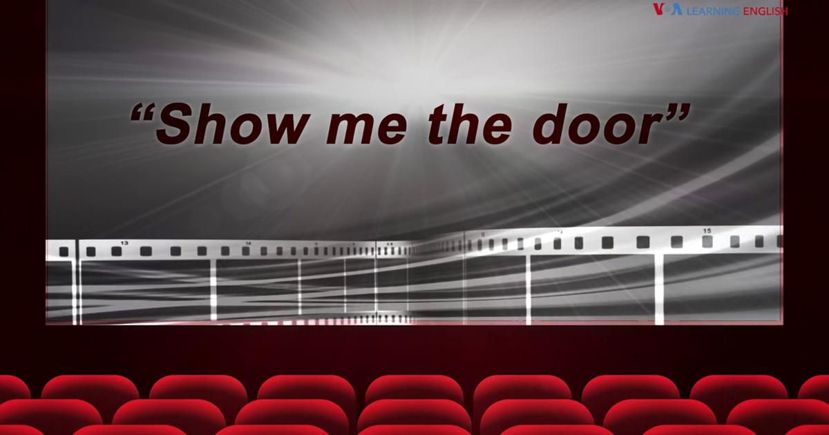 show me the door