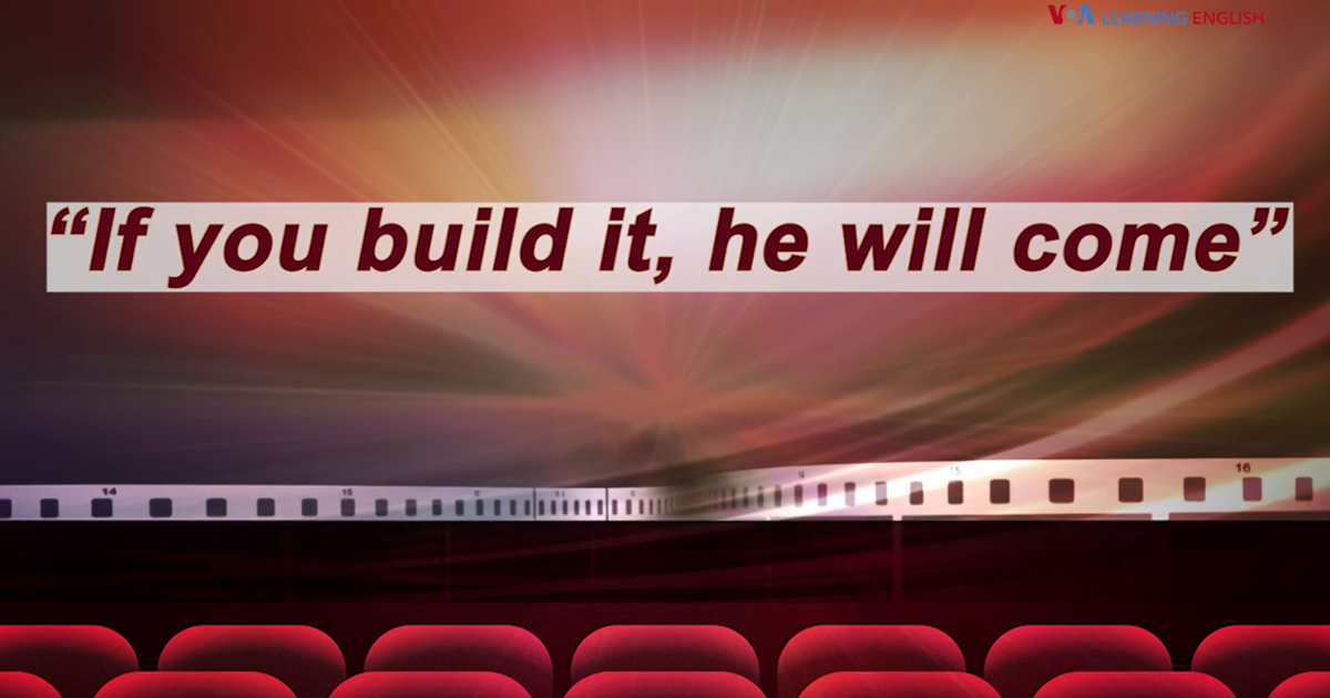If you build it, he will come.